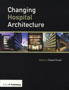 Publications Books Changing Hospital Architecture Penoyre and Prasad