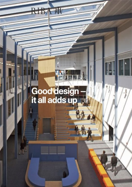 The RIBA have launched 'Good Design – it all adds up', a report that demonstrates the value of good design.