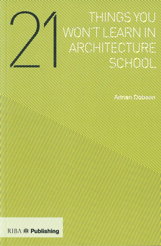 21 Things You Won't Learn in Architecture School