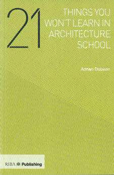 Publications Books 21 Things You Won't Learn in Architecture School Penoyre and Prasad