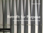 Retrofit for Purpose: How to do more with less? 1